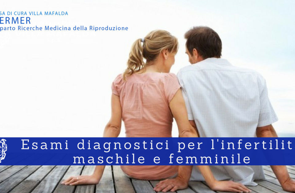 Esami diagnostici per l'infertilità - Casa di Cura Villa Mafalda di Roma