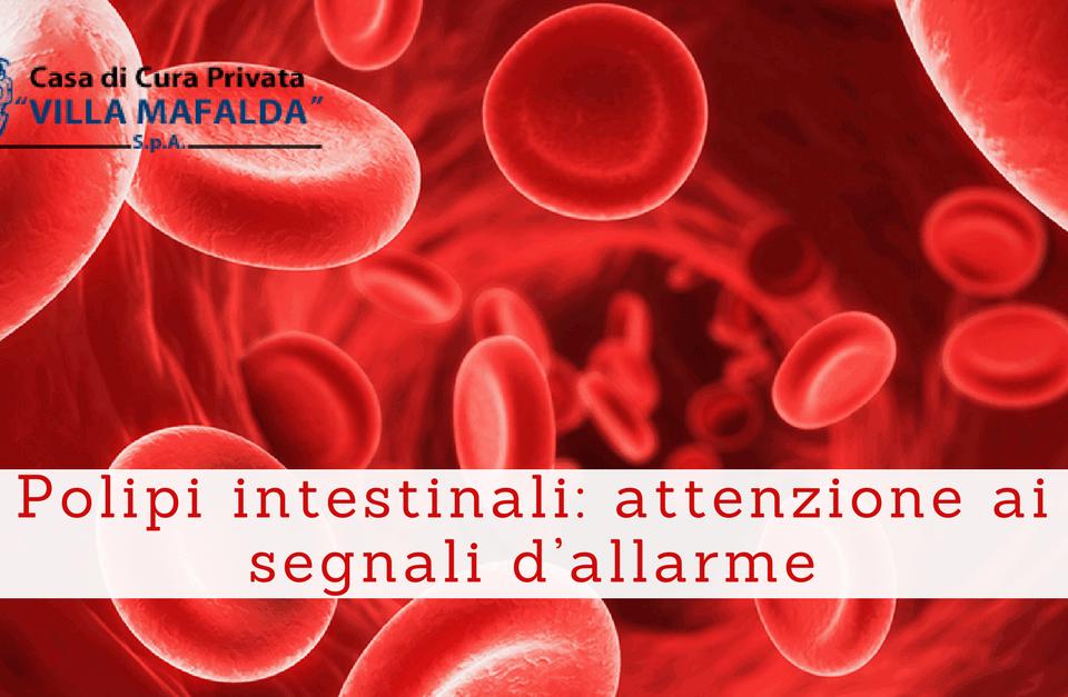 Polipi intestinali, attenzione ai segnali d'allarme - Casa di Cura Villa Mafalda di Roma