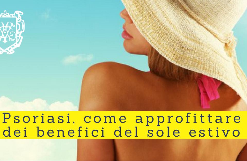 Psoriasi e sole estivo - Villa Mafalda Blog