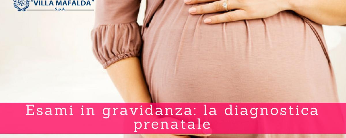 Esami in gravidanza, la diagnostica prenatale 2 - Casa di Cura Privata Villa Mafalda di Roma