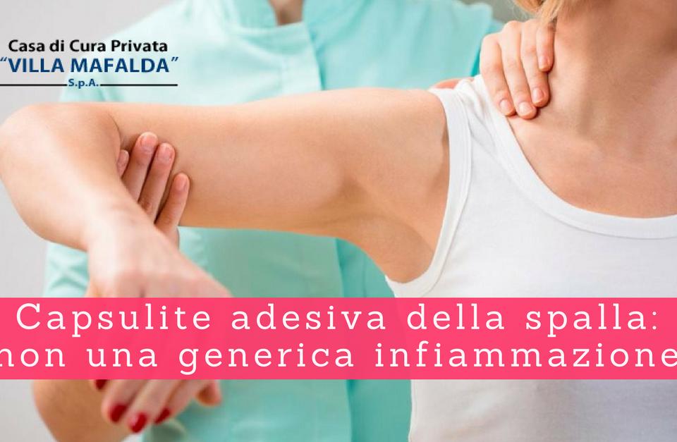 Capsulite adesiva della spalla, non una generica infiammazione - Casa di Cura Villa Mafalda di Roma