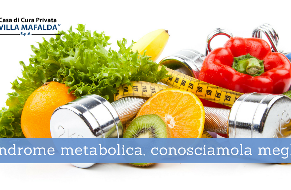 Sindrome metabolica, conosciamola meglio - Casa di Cura Villa Mafalda di Roma